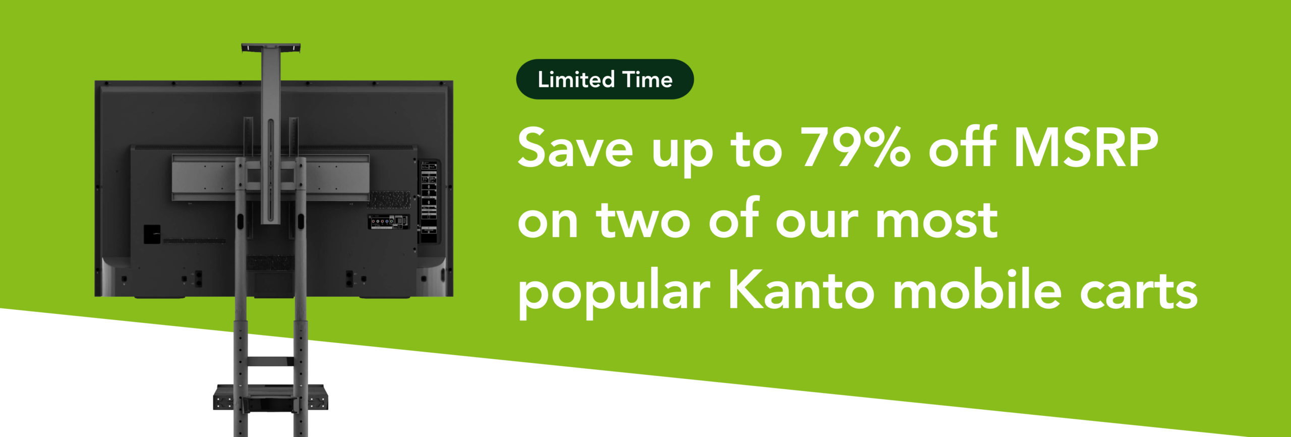 Savings up to 79% off MSRP now available on select Kanto mobile TV carts