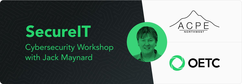 SecureIT - Cybersecurity Workshop with Jack Maynard