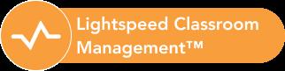 Lightspeed Classroom Management